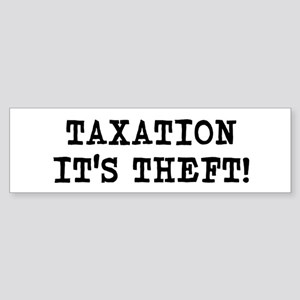 Taxation It's Theft Bumper Sticker