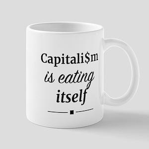 Capitalism is eating itself Mugs