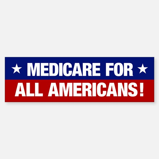 Medicare For All Americans (bumper Bumper Bumper Bumper Sticker