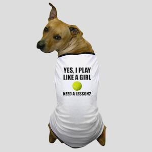 Like A Girl Tennis Dog T-Shirt