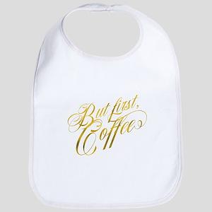 But First Coffee Gold Faux Foil Metallic Glitt Bib
