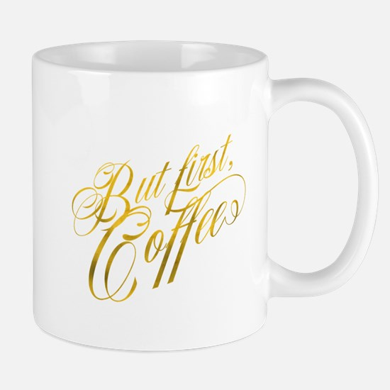But First Coffee Gold Faux Foil Metallic Glit Mugs