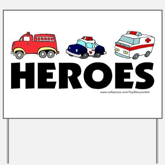 HEROES (EMT, fire, police) Yard Sign