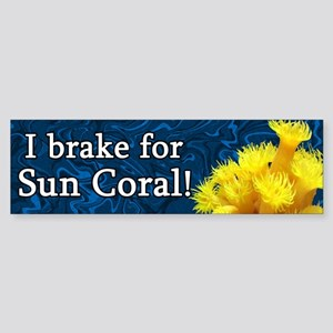 I Brake for Sun Coral Bumper Sticker
