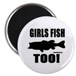Girls Fish Too Magnets