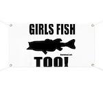 Girls Fish Too Banner