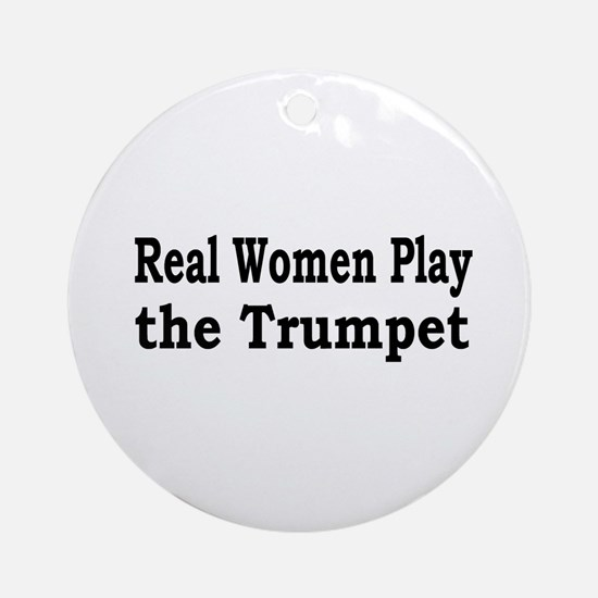 Real Women Play Trumpet Ornament (Round)