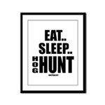Eat, Sleep, Hog Hunt Framed Panel Print