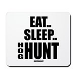 Eat, Sleep, Hog Hunt Mousepad