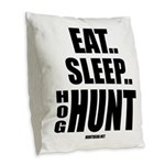 Eat, Sleep, Hog Hunt Burlap Throw Pillow