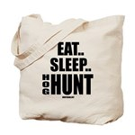 Eat, Sleep, Hog Hunt Tote Bag