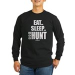 Eat, Sleep, Hog Hunt Long Sleeve T-Shirt