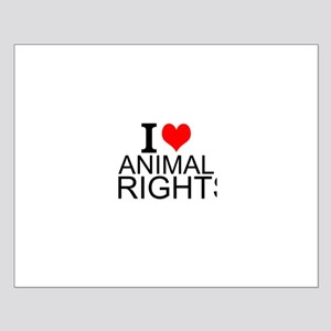 I Love Animal Rights Posters