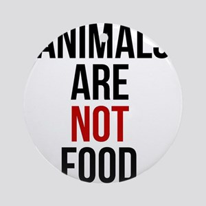 Animals Are Not Food Round Ornament