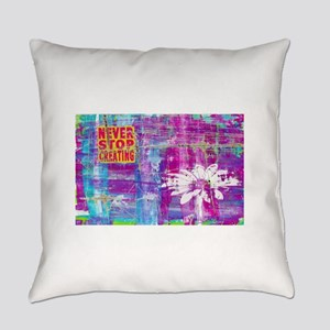Never Stop Creating Everyday Pillow