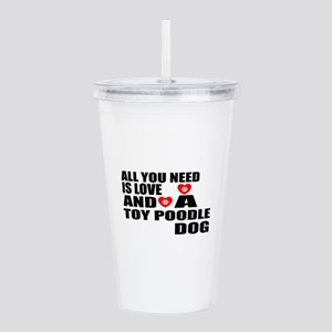 All You Need Is Love T Acrylic Double-wall Tumbler