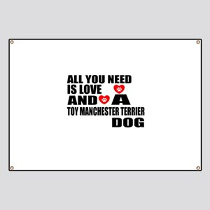 All You Need Is Love Toy Manchester Terrier Banner