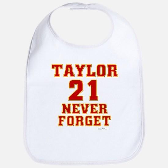 TAYLOR (21) NEVER FORGET Bib