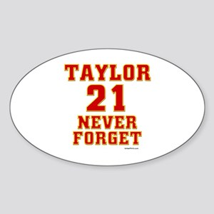 TAYLOR (21) NEVER FORGET Oval Sticker
