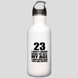23 I Do Not Know How T Stainless Water Bottle 1.0L