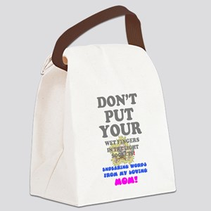 MOM'S ENDEARING WORDS - DON'T PUT Canvas Lunch Bag