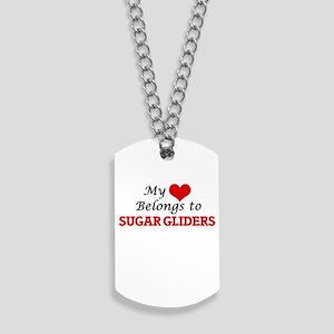 My heart belongs to Sugar Gliders Dog Tags
