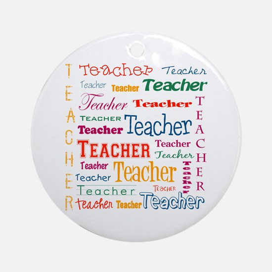 Teacher Teacher Teacher Ornament (Round)