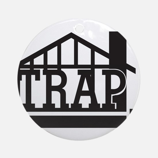 The trap house Round Ornament