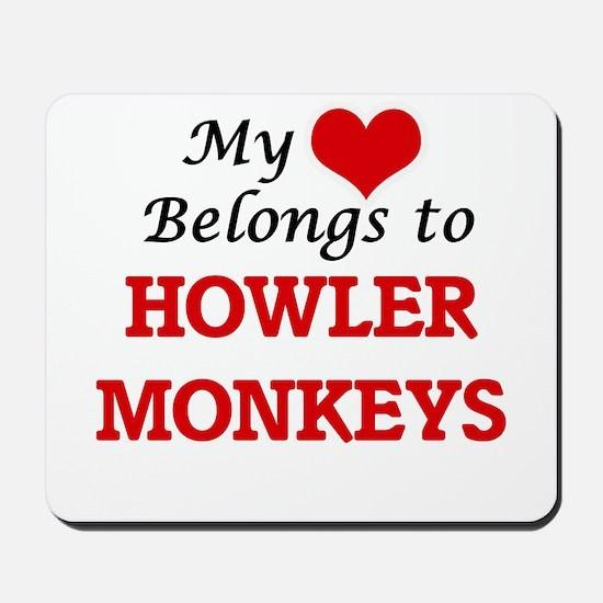My heart belongs to Howler Monkeys Mousepad