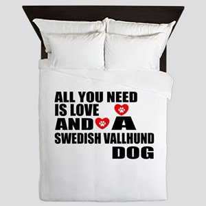 All You Need Is Love Swedish Vallhund Queen Duvet