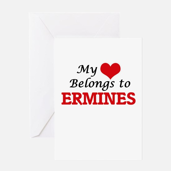 My heart belongs to Ermines Greeting Cards
