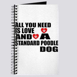 All You Need Is Love Standard Poodle Dog Journal