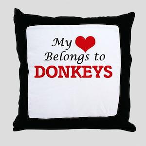 My heart belongs to Donkeys Throw Pillow