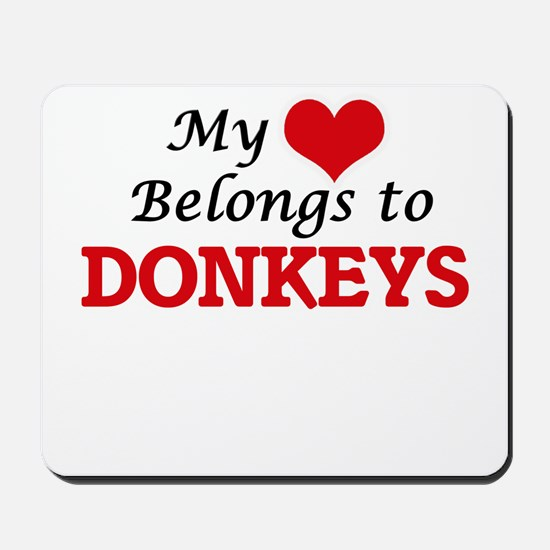 My heart belongs to Donkeys Mousepad