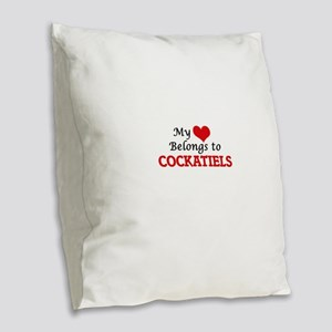 My heart belongs to Cockatiels Burlap Throw Pillow