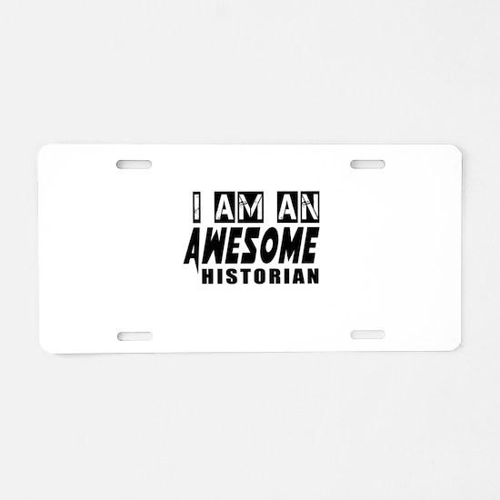 I Am Historian Aluminum License Plate