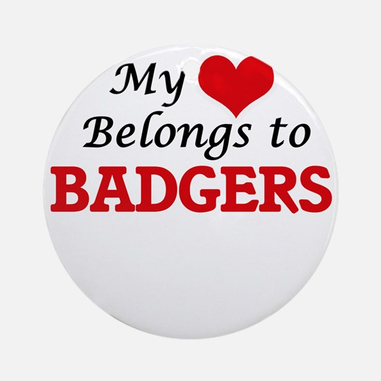 My heart belongs to Badgers Round Ornament