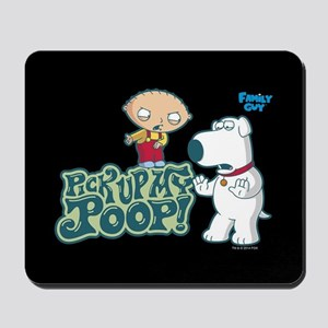 Family Guy Pick Up My Poop Mousepad