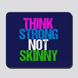 Strong Not Skinny Mousepad