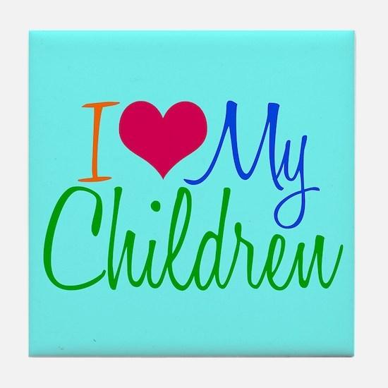 I Love My Children Tile Coaster