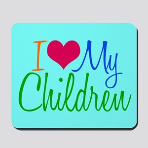 I Love My Children Mousepad