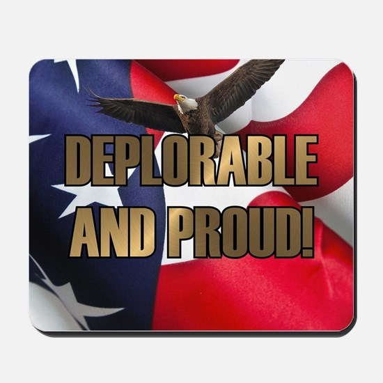 DEPLORABLE AND PROUD Mousepad