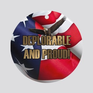DEPLORABLE AND PROUD Round Ornament