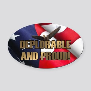 DEPLORABLE AND PROUD Oval Car Magnet