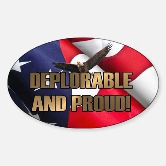 DEPLORABLE AND PROUD Sticker (Oval)