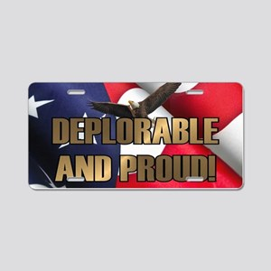 DEPLORABLE AND PROUD Aluminum License Plate