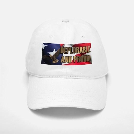 DEPLORABLE AND PROUD Baseball Baseball Cap