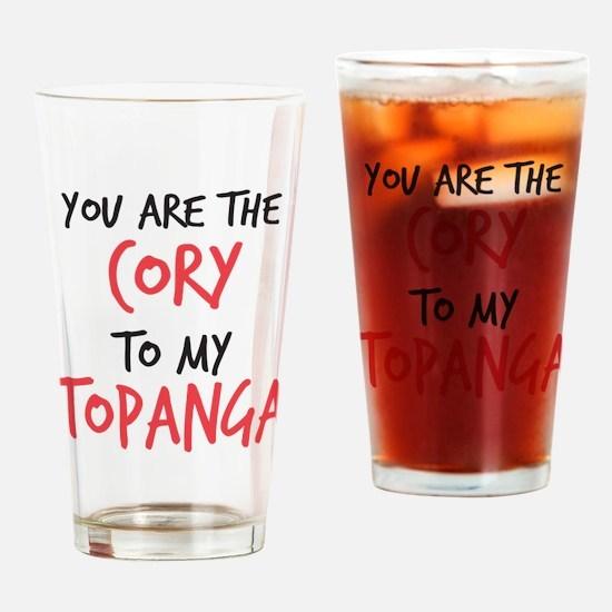 Cory to my Topanga Drinking Glass