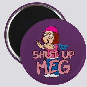 Family Guy Shut Up Meg Magnet