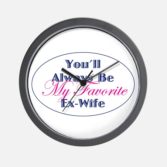 Favorite Ex-Wife Wall Clock